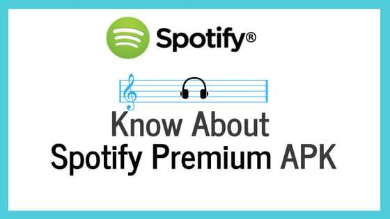 Know About Spotify Premium APK