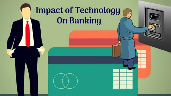 Impact of Technology On Banking