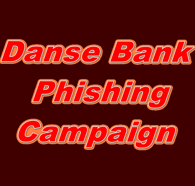 Detailed Technical Analysis Report of Danse Bank Phishing Campaign