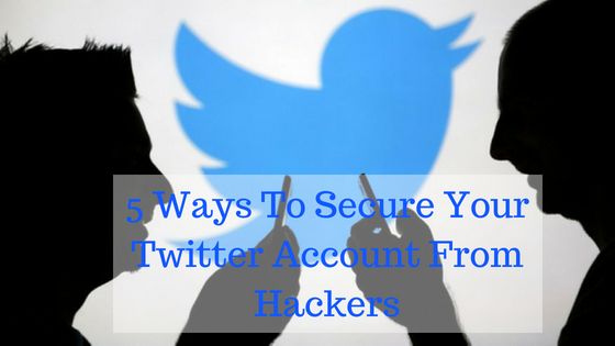 Best 5 Ways to Secure Twitter Account From Hackers