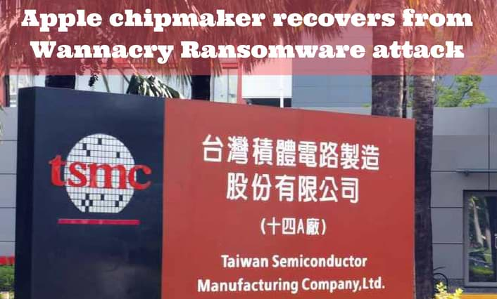 Apple_chipmaker_recovers_from_Wannacry_Ransomware_attack_1