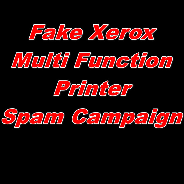 Detailed Technical Analysis Report of Fake Xerox Multi function Printer Spam Campaign