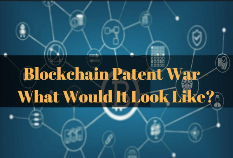 Blockchain Patent War - What Would It Look Like?