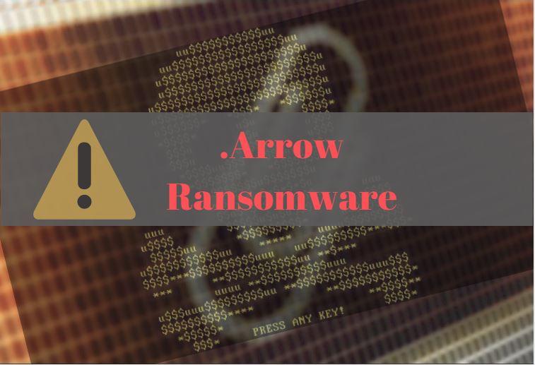 Decrypt .Arrow Ransomware - Free Prevention Guide | HTRI