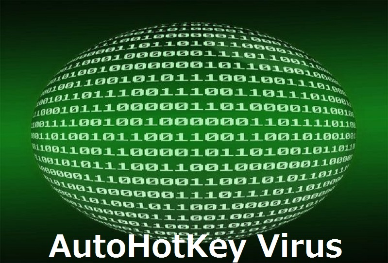 What is Autohotkey exe? | Guide to Remove Autohotkey Virus