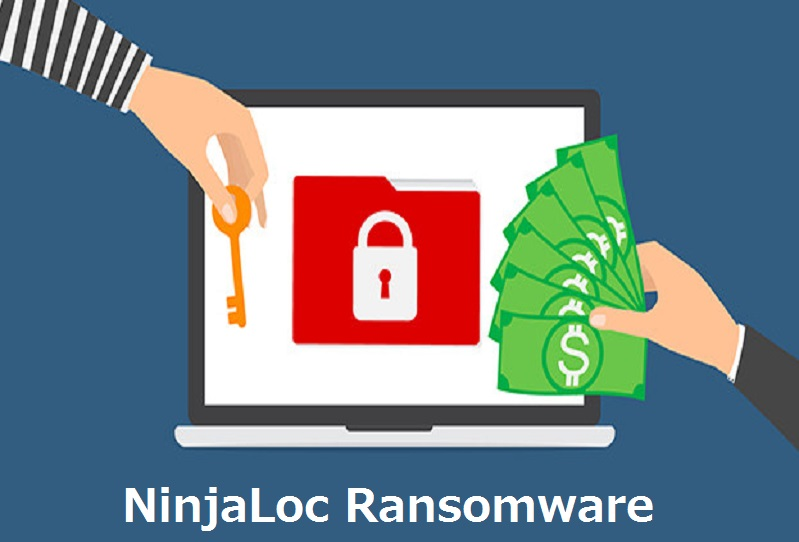 NinjaLoc Ransomware Removal Tool and Free Prevention Guide [BEST]