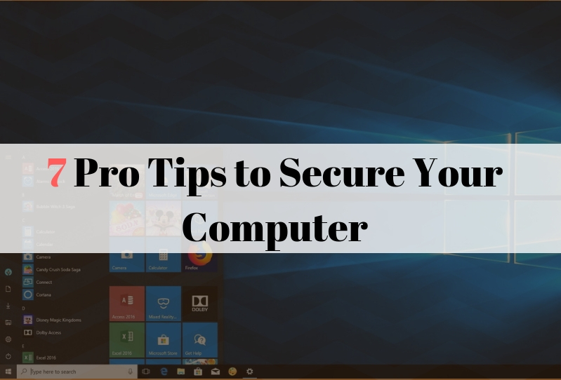7 Pro tips to secure your computer