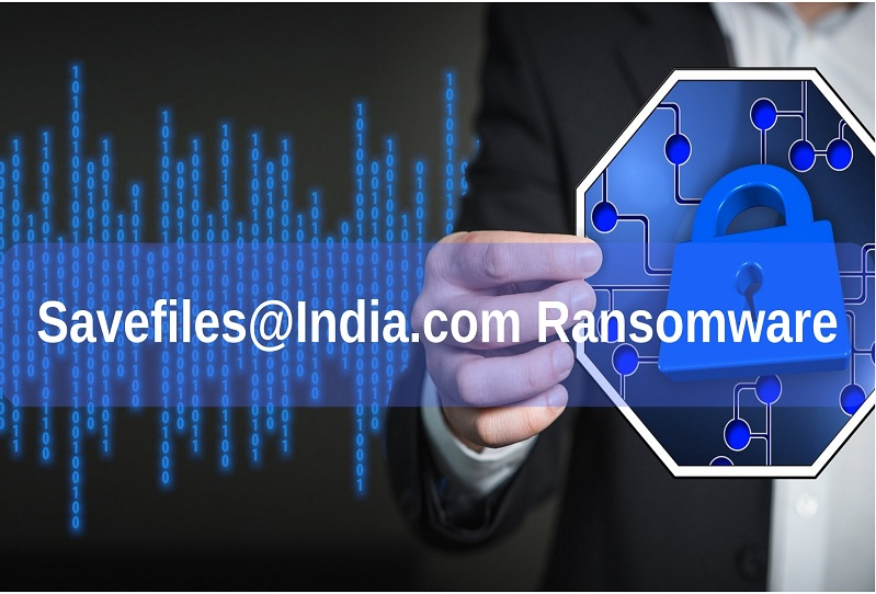 Remove Savefiles@india.com Ransomware | Decrypt .SAVEfiles Virus