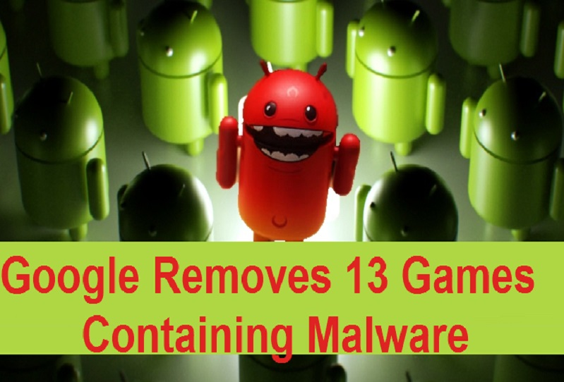 Google Removes 13 Malware Containing Gaming Apps from Play Store