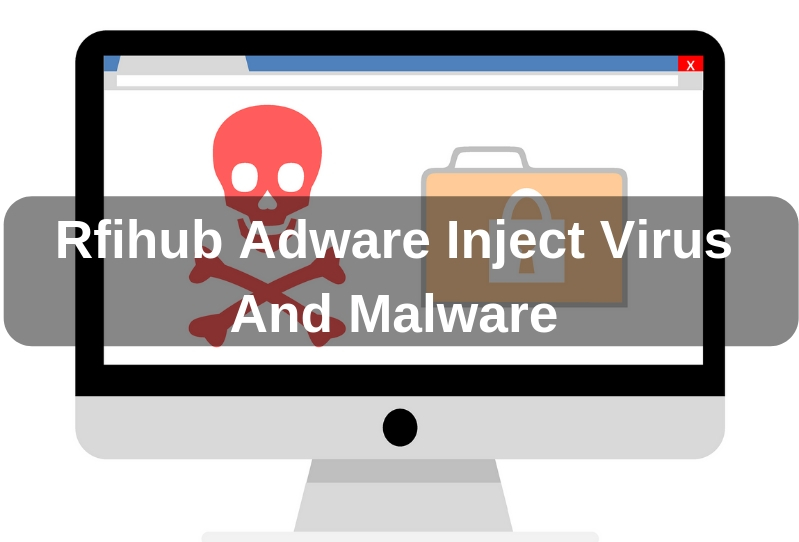 Guide to Remove Rfihub Adware from Computer Easily