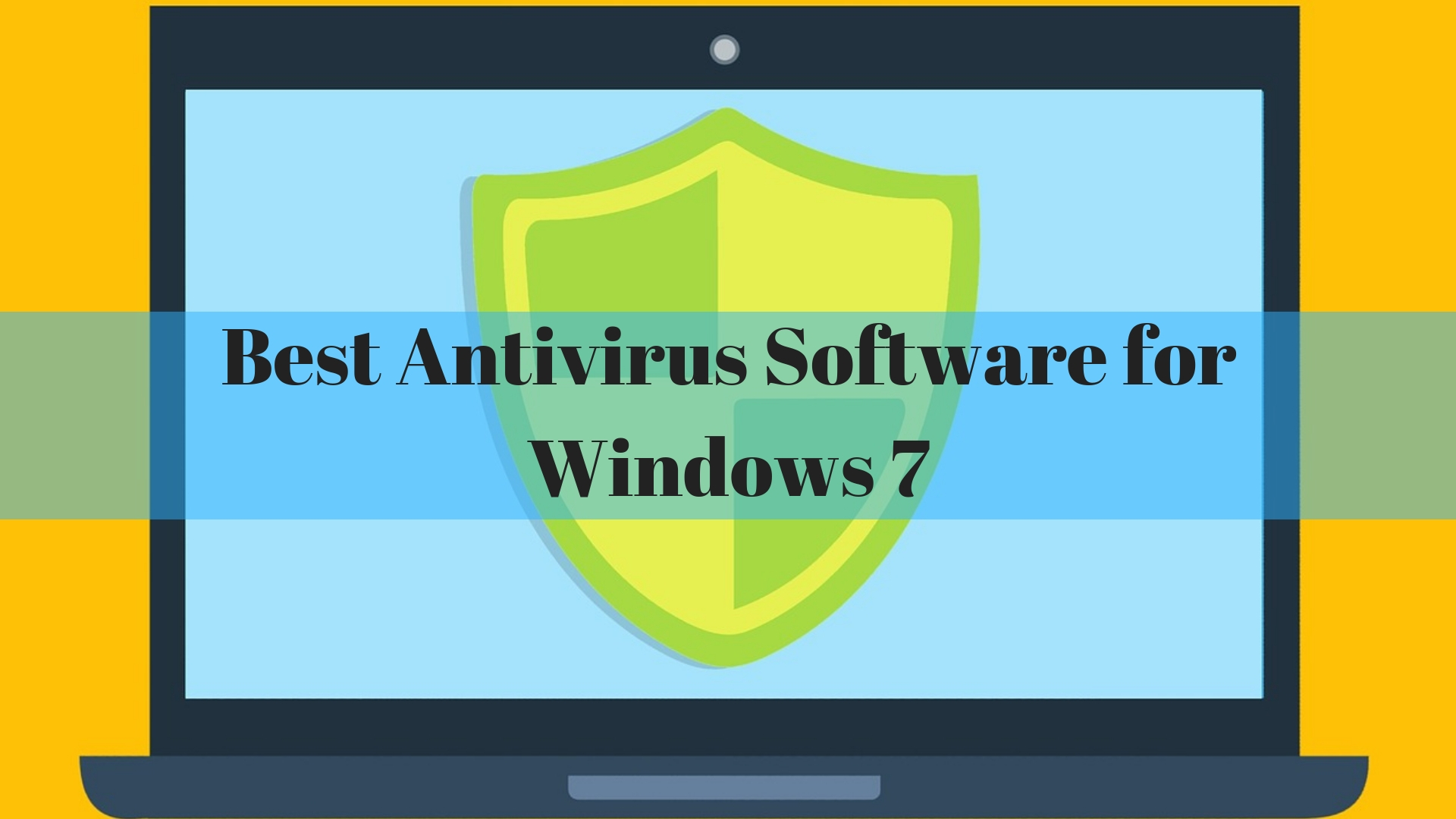 List of 9 Best Antivirus Software for Windows 7