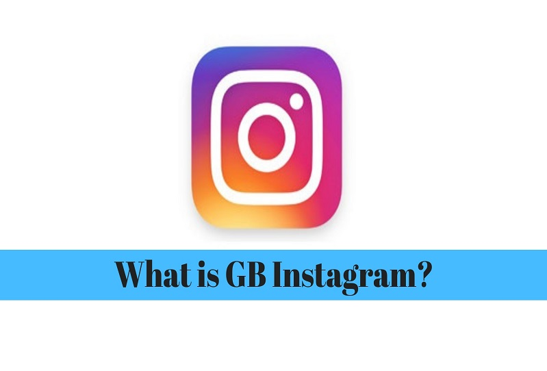 What is GB Instagram? Is GB Instagram APK Safe to Use?