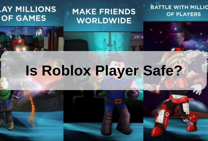 Roblox Player Latest Version 2019 Is Robloxplayerexe Safe