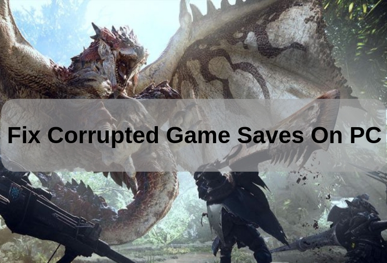 Best and Easy Ways to Fix Corrupted Game Saves on PC