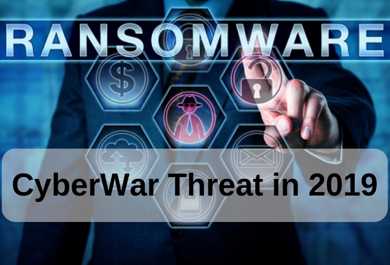 Why Ransomware Will be the Biggest Cyberwar Threat in 2019?