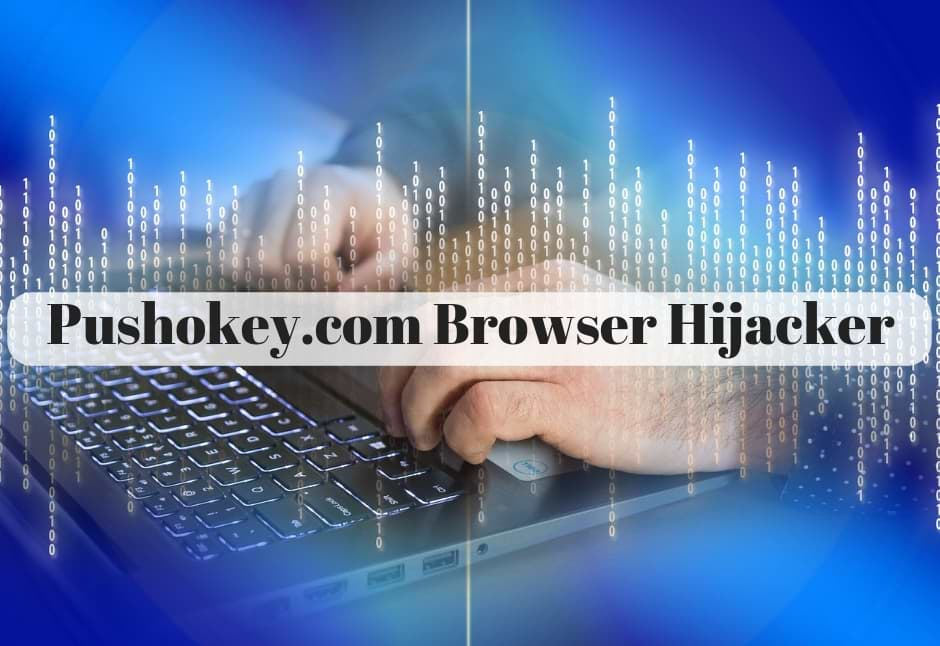 How to Remove Pushokey.com Browser Hijacker Completely?